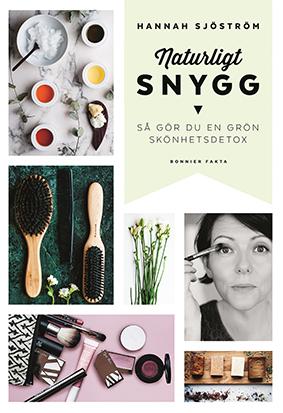 Boken Naturligt snygg - så gör du en grön skönhetsdetox