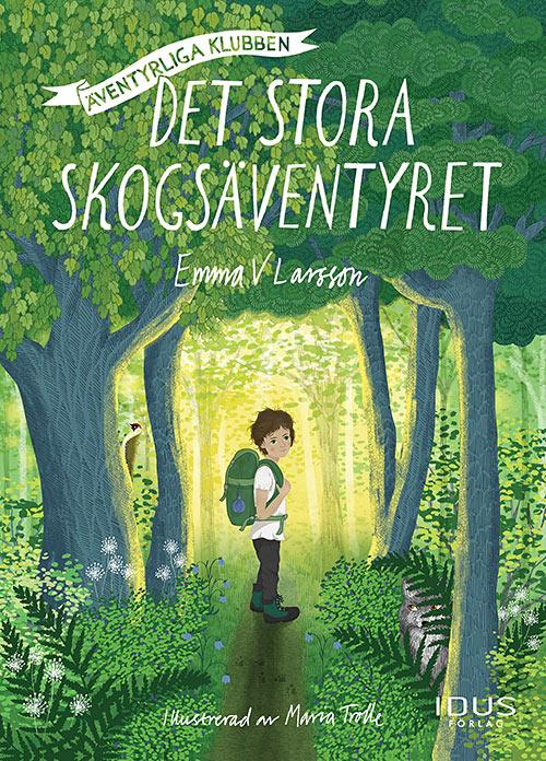"""Äventyrliga klubben – Det stora skogsäventyret"""" bokomslag"""