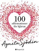 Omslag till agneta sjödins bok 100 affirmationer till hjärtat